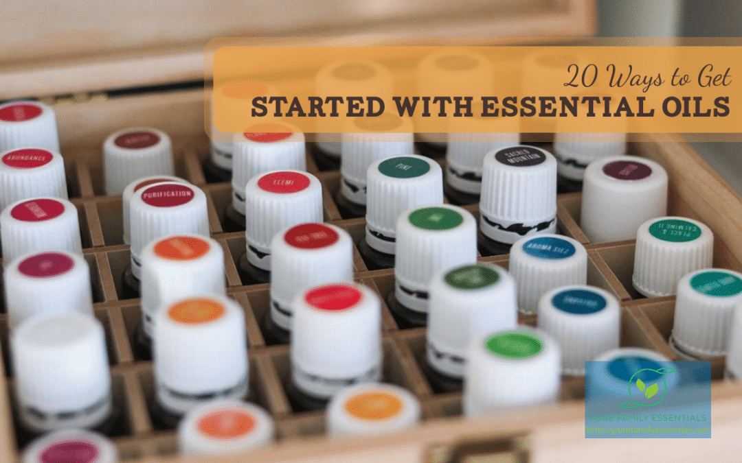 20 Ways to Get Started With Essential Oils